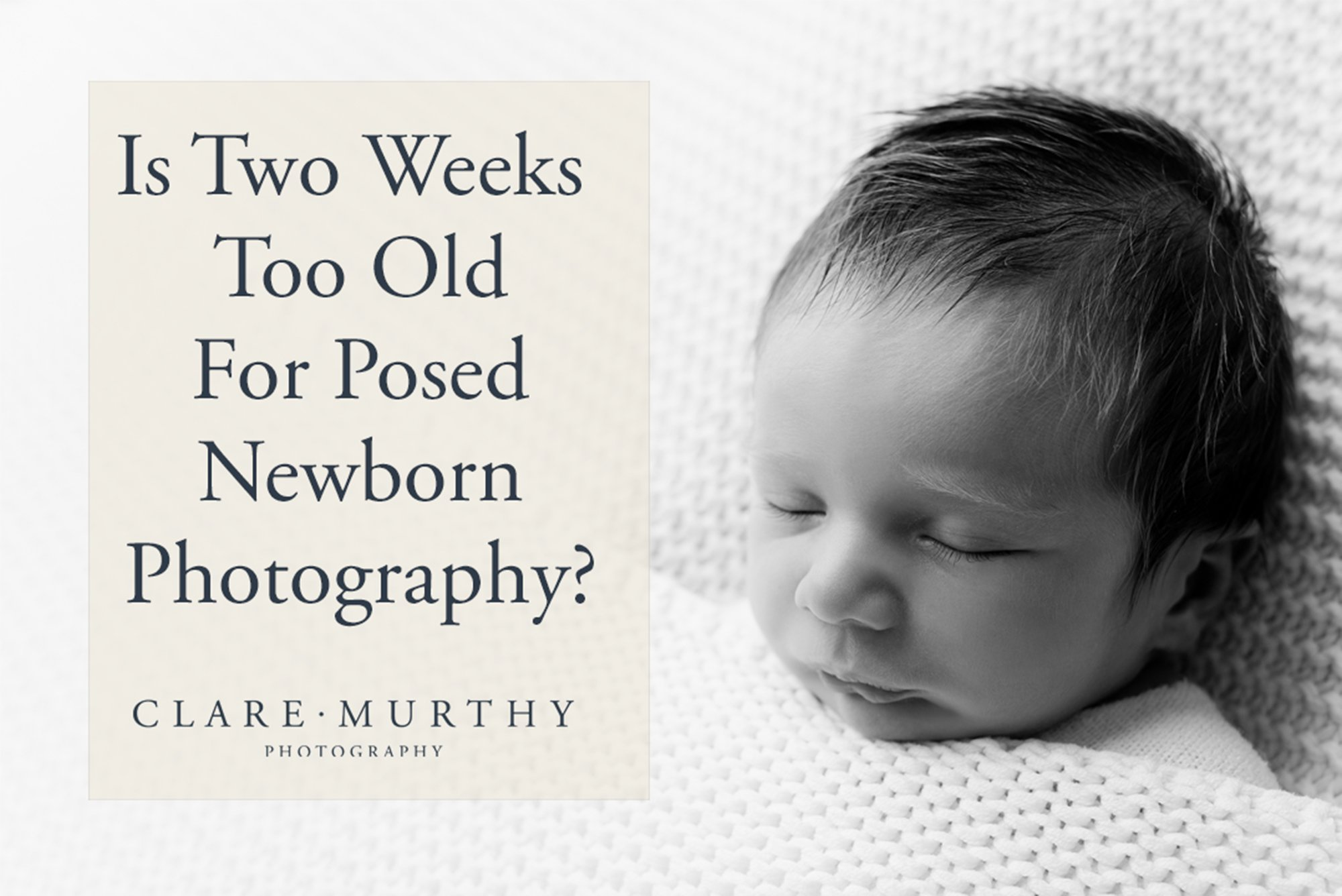 is two weeks too old for newborn photos?